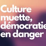 Culture muette, démocratie en danger-2fa5ab25