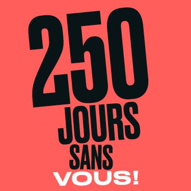250 jours sans vous !